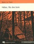 Marie Le Franc - Hélier, fils des bois.