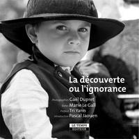 Marie Le Gall et Gaël Dupret - La découverte ou l'ignorance.
