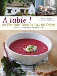 Marie Le Goaziou - A table ! en Picardie, Nord et Pas-de-Calais - Plus de 100 recettes de maisons d'hôtes.