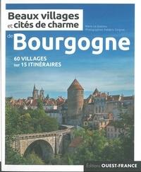 Marie Le Goaziou et Frédéric Coignot - Beaux villages et cités de charme de Bourgogne.