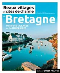 Marie Le Goaziou et Emmanuel Berthier - Beaux villages et cités de charme de Bretagne.