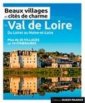 Marie Le Goaziou - Beaux villages et cités de charme du Val-de-Loire.