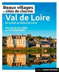 Marie Le Goaziou et Pascal Avenet - Beaux villages et cités de charme du Val de Loire.