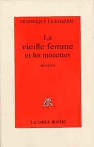 Marie Le Goaziou - La vieille femme et les mouettes.