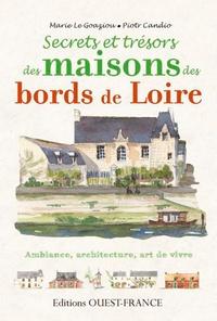 Marie Le Goaziou - Secrets et trésors, maisons des bords de Loire.