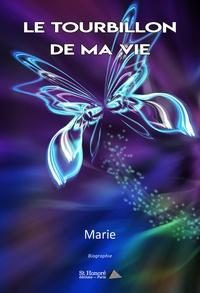 Marie - Le tourbillon de ma vie.