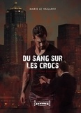 Marie Le Vaillant - Du sang sur les crocs  : Du sang sur les crocs - Tome 2 - Fantasy.