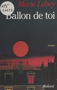 Marie Lebey - Ballon de toi.