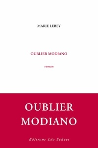 Marie Lebey - Oublier Modiano.