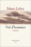 Marie Lebey - Vol d'hommes.