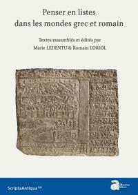 Marie Ledentu et Romain Loriol - Penser en listes dans les mondes grec et romain.
