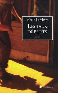 Marie Lefebvre - Les faux départs.