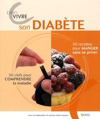 Marie Lejeune et Catherine Zerdoun - Bien vivre son diabète.