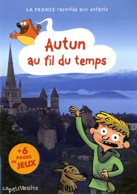 Marie Lemé et Estelle Vidard - Autun au fil du temps.