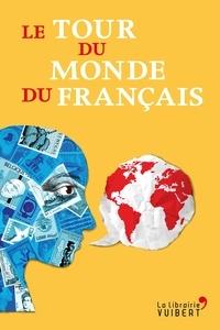 Téléchargement gratuit de livres français pdf Le Tour du monde du français en francais