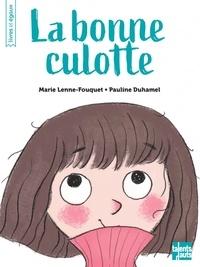 Marie Lenne-Fouquet et Pauline Duhamel - La bonne culotte.