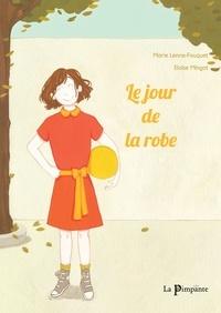 Marie Lenne-Fouquet et Eloïse Mingot - Le jour de la robe.