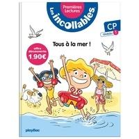 Marie Lenne-Fouquet et Laurent Audouin - Les incollables Tome 1 : A la mer ! - CP niveau 1.