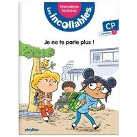 Marie Lenne-Fouquet - Les incollables Tome 3 : Je ne te parle plus !.