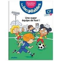 Marie Lenne-Fouquet et Laurent Audouin - Les incollables Tome 4 : Une super équipe de foot ! - CP niveau 2.
