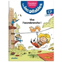Marie Lenne-Fouquet et Laurent Audouin - Les incollables Tome 5 : Vive l'accrobranche ! - CP niveau 3.