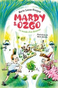 Marie Lenne-Fouquet et Marie Morelle - Mardy et Ozgo - Le monde d'en-dessous.