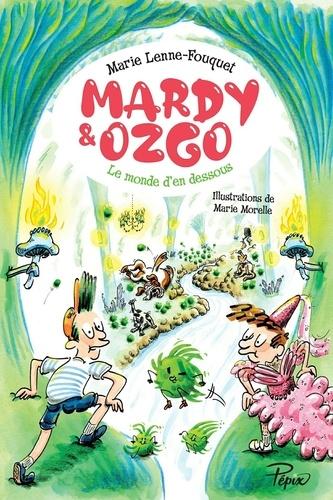 Mardy & Ozgo. Le monde d'en-dessous