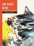 Marie Lenne-Fouquet et Marie-Pierre Beal - Une marée noire - 1978, le nauvrage de l'Amoco Cadiz.