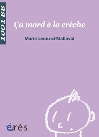 Marie Léonard-Mallaval - Ca mord à la crèche.