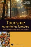 Marie Lequin et Bruno Sarrasin - Tourisme et territoires forestiers - Vers de nouvelles perspectives de mise en valeur.