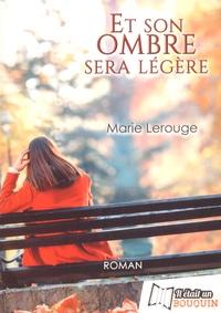 Marie Lerouge - Et son ombre sera légère.