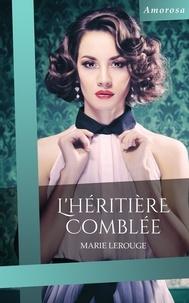 Marie Lerouge - L'héritière comblée.