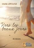 Marie Lerouge - Vers les beaux jours.