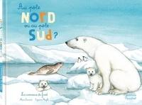 Au pôle Nord ou au pôle Sud ?- Les animaux du froid - Marie Lescroart |