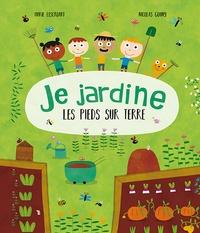 Marie Lescroart et Nicolas Gouny - Je jardine les pieds sur terre.