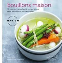 Marie Leteuré - Bouillons maison - 30 recettes naturelles riches en saveur pour transformer ses petits plats.