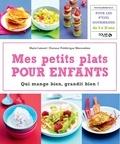 Marie Leteuré et Frédérique Marcombes - Mes petits plats pour enfants.