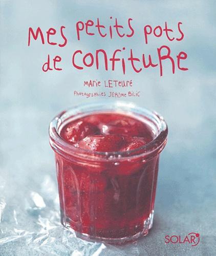 Marie Leteuré - Mes petits pots de confiture.