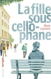 Marie Leymarie - La fille sous cellophane.