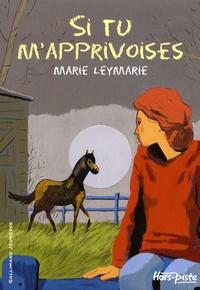 Marie Leymarie - Si tu m'apprivoises.