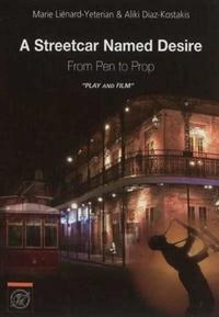"Marie Liénard-Yeterian et Aliki Diaz-Kostakis - A Streetcar Named Desire - From Pen to Prop ""Play & Film""."