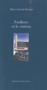 Marie Liénard-Yeterian - Faulkner et le cinéma.