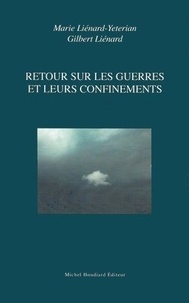 Marie Liénard-Yeterian et Gilbert Liénard - Retour sur les guerres et leurs confinements.