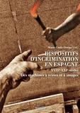 Marie-Linda Ortega - Dispositifs d'incrimination en Espagne (XVIIIe-XXIe siècles) - Des machines à textes et à images.