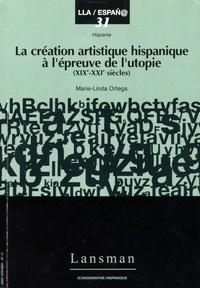 Marie-Linda Ortega - La création artistique hispanique à l'épreuve de l'utopie (XIXe-XXIe siècles).