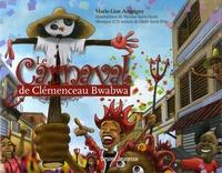 Marie-Line Ampigny - Le Carnaval de Clémenceau Bwabwa. 1 CD audio