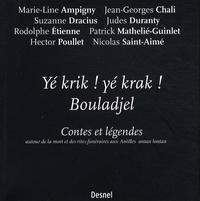 Marie-Line Ampigny - Yé krik ! yé krak ! bouladjel - Contes et légendes autour de la mort et des rites funéraires aux Antilles antan lontan.
