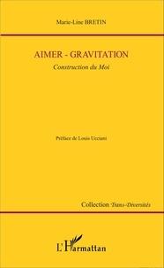 Marie-Line Bretin - Aimer - Gravitation - Construction du Moi.