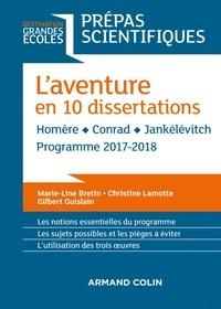 Marie-Line Bretin et Christine Lamotte - L'aventure en 10 dissertations - Prépas scientifiques 2017-2018.