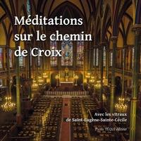 Marie-line Burguiere - Méditations sur le chemin de croix.